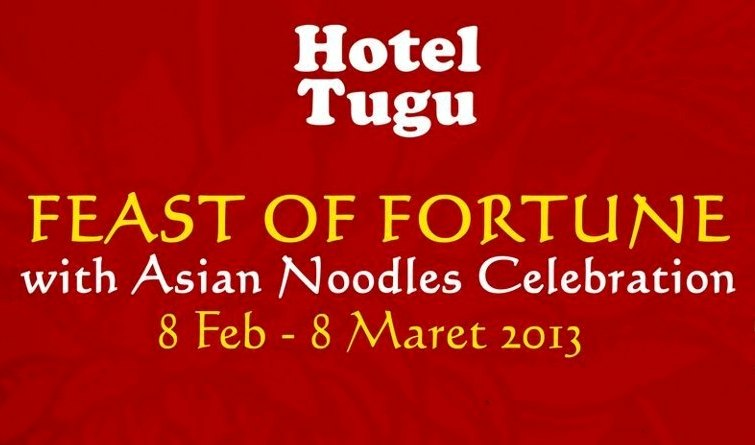 hotel tugu malang feast of fortune with asian noodles celebration 8 feb - 8 maret 2013 at melati restaurant