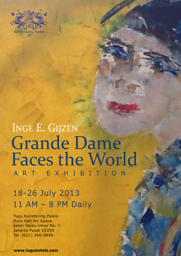 inge e. gijzen - grande dame faces the world - art exhibition 18-26 july 2013 at tugu kunstkring paleis