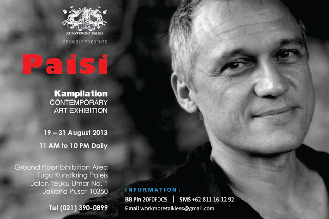 paisi kampilation contemporary art exhibition 19 - 31 august 2013 at tugu kunstkring paleis