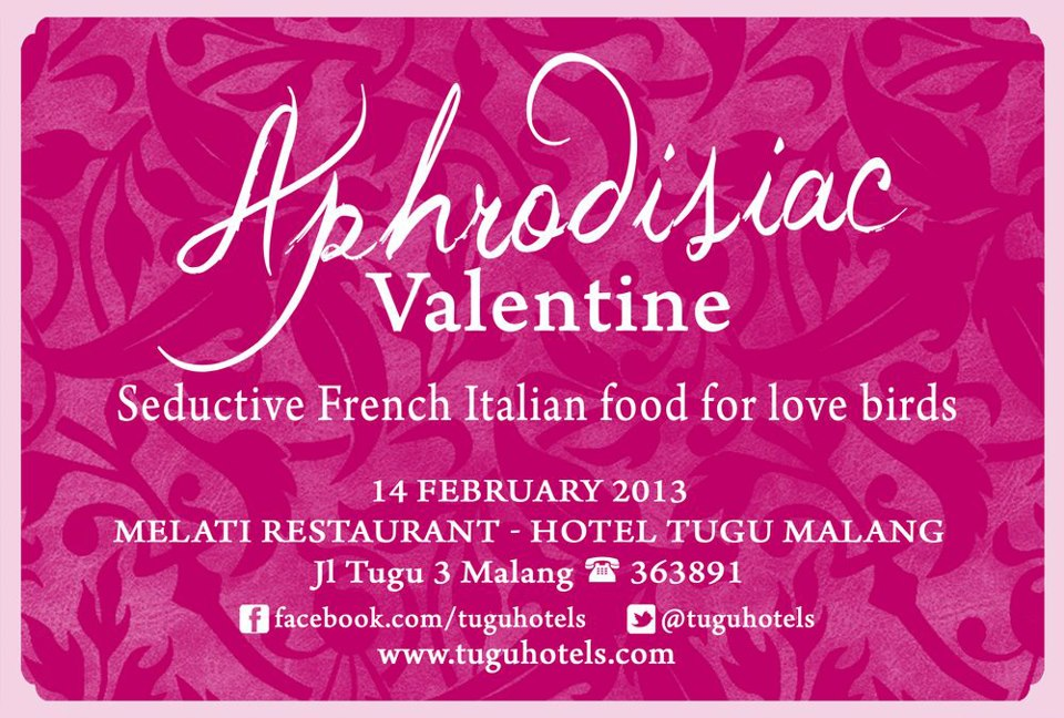 aphrodisiac valentine seductive french italian food for love birds 14 february 2013 at melati restaurant - hotel tugu malang