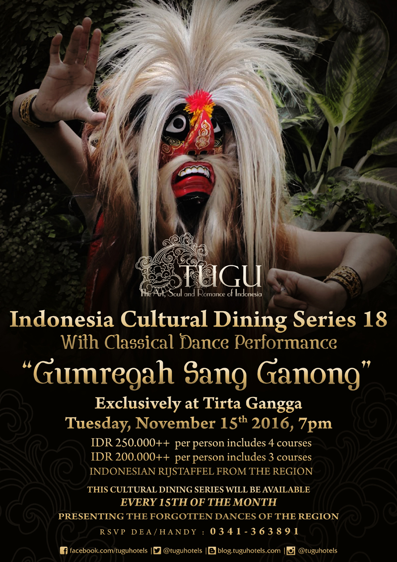 "Indonesia Cultural Dining Series 18 with Classical Dance Performance ""Gumregah Sang Ganong"" Exclusively at Tirta Gangga"