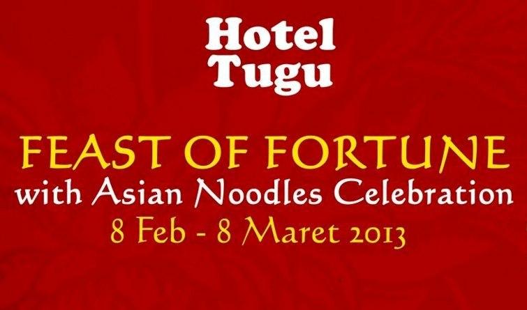 hotel tugu malang feast of fortune with asian noodles celebration 8 feb - 8 maret 2013 at melati restaurant